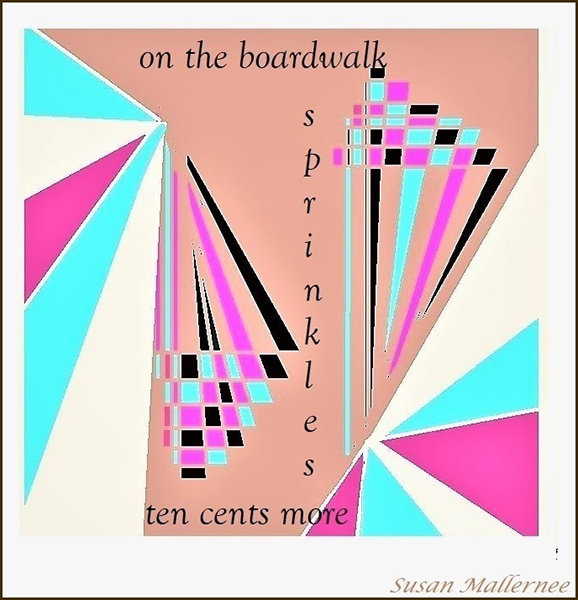 'on the boardwalk / sprinkles / ten cents more' by Susan Mallernee