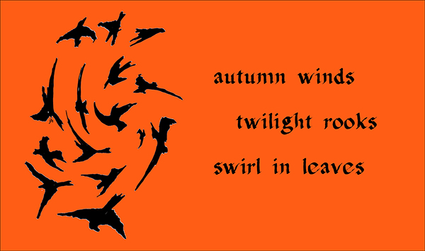 'autumn winds / twilight rooks / swirl in leaves' by John Hawkhead