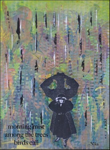 'morning mist / among the trees / bird call' by Nika