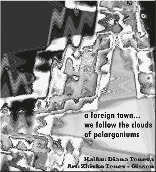 'a foreign town... / we follow the clouds / of pelargoniums' by Diana Teneva. Art by Zhivko Temev-Gissen.