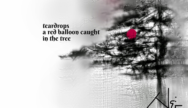 'teardrops / a red balloon caught / in the tree' by Neni Rusliana
