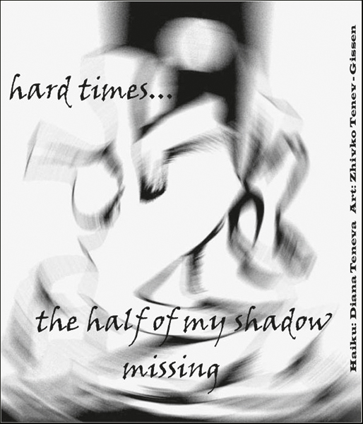 'hard times... / the half of my shadow / missing' by Diana Temeve. Art by Zhivko Tenev-Gissen.