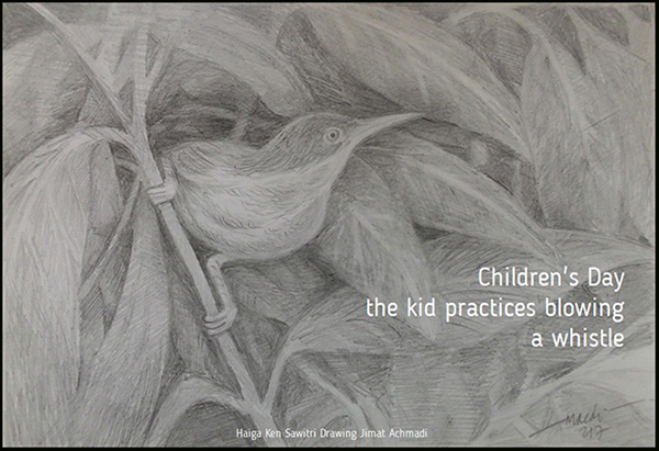 'Chidren's day / the kid practices blowing / a whistle' by Ken Sawitri. Art by Jimat Achmadi. Haiku Contest Sharpening the green pencil 4th edition 2015
