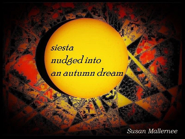 'siesta / nudged into / an autumn dream' by Susan Mallernee
