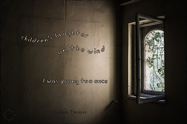 'children's laughter / on the wind / I was young too once' by Corine Timmer