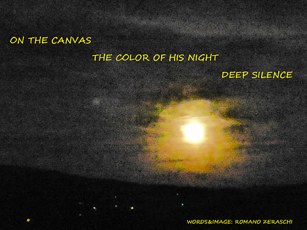 'on the canvas / the color of his night / deep silence' by Romano Zeraschi