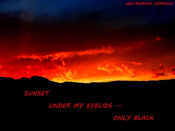 'sunset / under my eyelids... / only black' by Romano Zeraschi