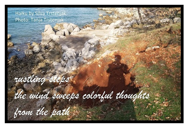 'rustling steps / the wind sweeps colorful thoughts / from the path' by Silvia Trstenjak. Art by Tanja Trstenjak. Translation by Durdja Rozic