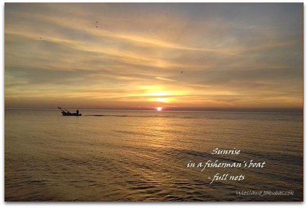 'sunrise / in a fisherman's boat / —full nets' by Wieslawa Jakubaszek