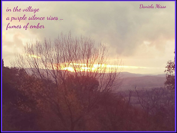 'in the village / a purple silence rises... / fumes of ember' by Daniela Misso
