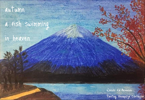 'autumn / a fish swimming / in heaven' by Hemapriya Chellappan. Poetry by Ed Bensom