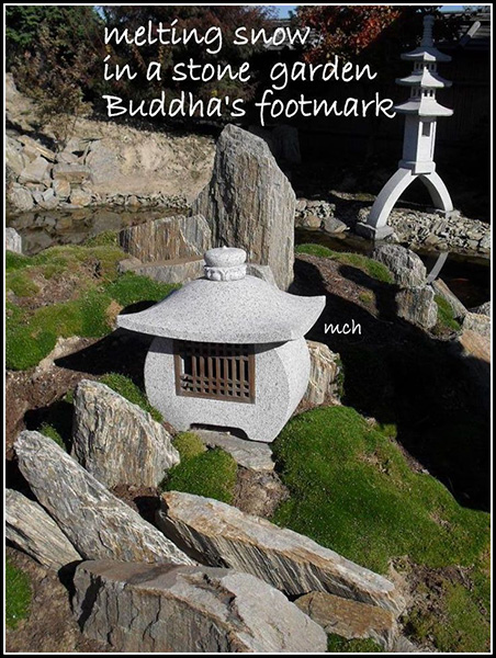 'melting snow / in a stone garden / Buddha's footmark' by Marta Chocilowska