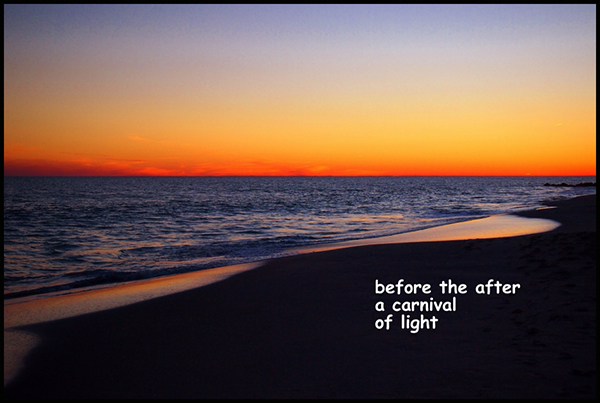 'before the after / a carnival / of light' by Meik Blottenberger