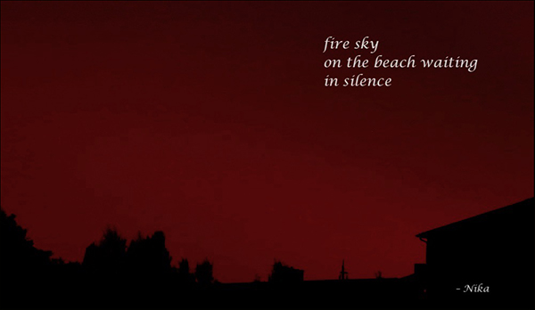 'fire sky / on the beach waiting / in silence' by Nika