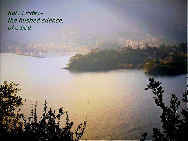 'holy friday— / the hushed silence / of a bell' by Angiola Inglese