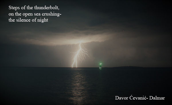 'steps of the thunderbolt, / on the open sea crushing— / the silence of the night' by Davor Dalmar