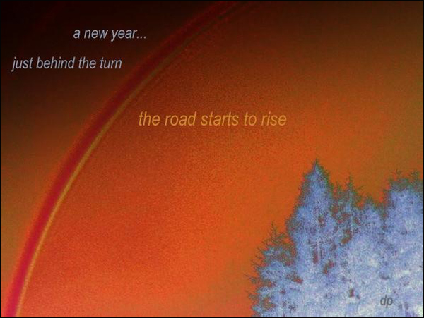 'a new year... / just behind the turn / the road starts to rise' by Dorota Pyra. Translated by Lech Szeglowski.