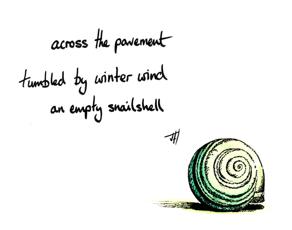 'across the pavement / tumbled by winter wind / an empty snailshell' by John Hawkhead