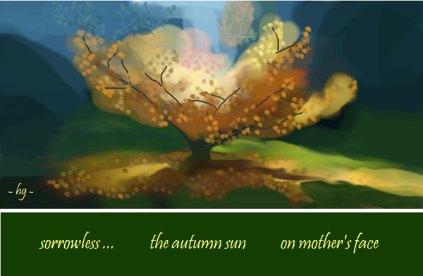 'sorrowless... / the autumn sun / on mother's face' by Heike Gewi