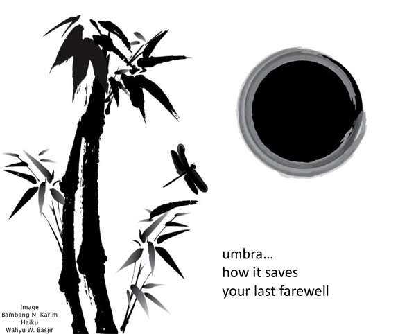 'umbra... / how it saves / your last farewell' by Wahyu Basjir. Art by Bambang Karim