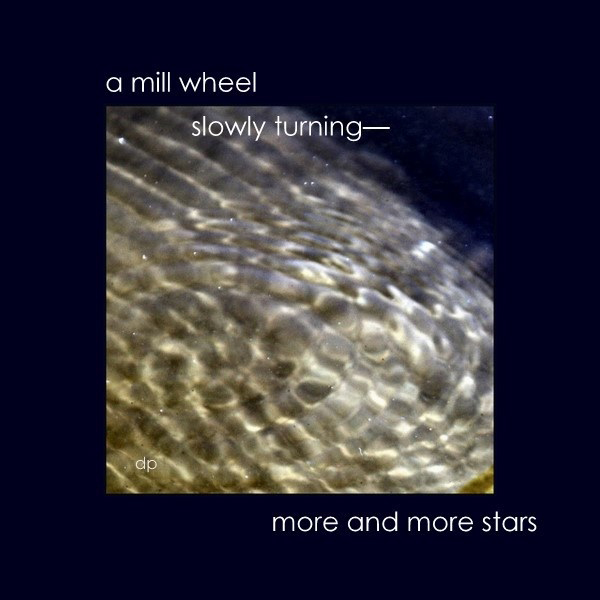 'a mill wheel / slowly turning� / more and more stars' by Dorota Pyra. Translation by Leszek Szeglowski. Haiku first published in Heron's Nest June 2011