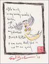 'little bird / in my honey-suckle / bush / just / outside / my window / I am sure that she is / up to no good' by Ed Baker