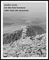 'marker stone / for this brief moment / taller than the mountain' by BT Joy