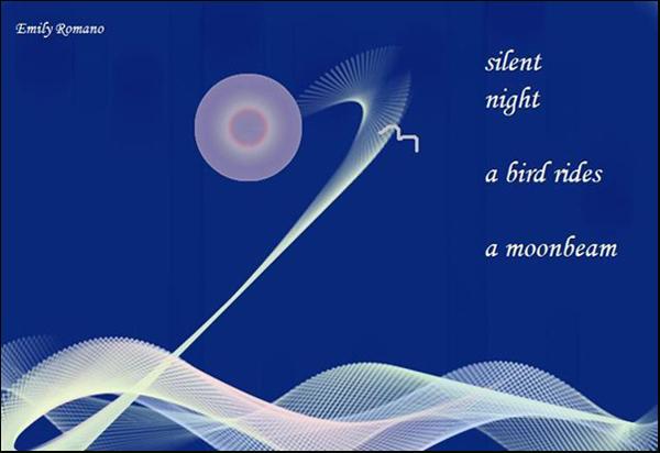 'silent night / a bird rides / a moonbeam' by Emily Romano