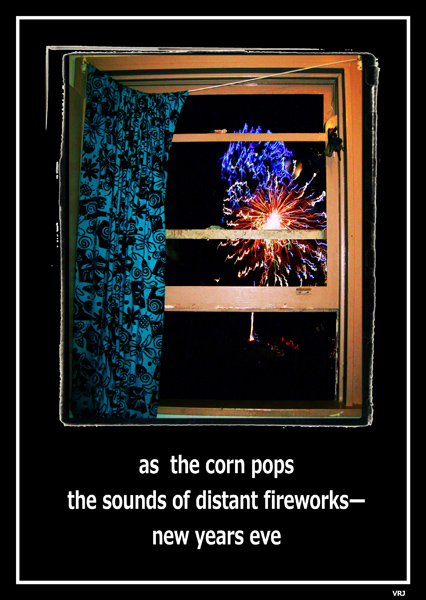 """""""as the corn pops / the sounds of distant fireworks� / new year's eve' by Violette Rose-Jones"""