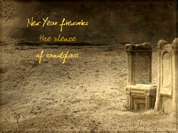 'New Year fireworks / the silence  / of sandglass' by Dorota Pyra