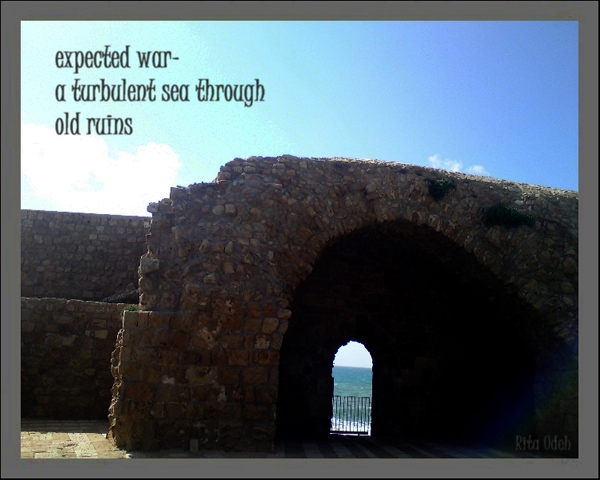'expected war— / a turbulent sea through / old ruins' by Rita Odeh