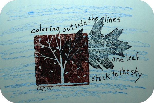 'coloring outside the lines / one leaf / stuck to the sky' by Terri French