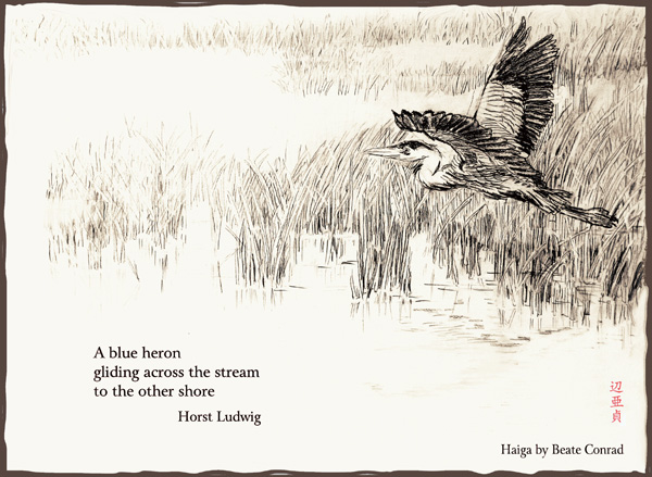 'A blue heron / gliding across the stream / to the other shore' by Beate Conrad. Haiku by Horst Ludwig.