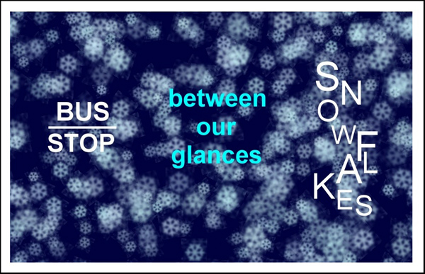 'bus stop / between our glances / snowflakes' by Andrzej Dembonczykh