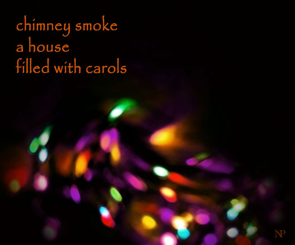 """""""chimney smoke / a house / filled with carols' by Nicole Pakan"""