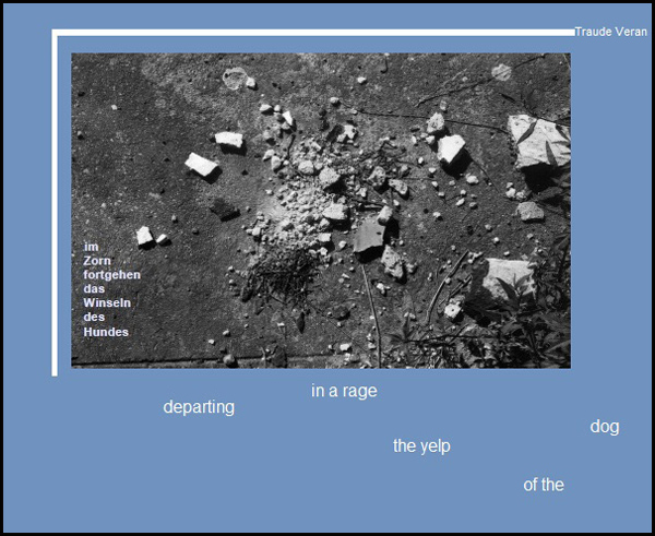 'departing / in a rage / the yelp / of the / dog' by Traude Veran