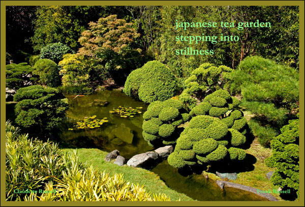 'japanese tea garden / stepping into / stillness' by Claudette Russell. Art by Frank Russell.
