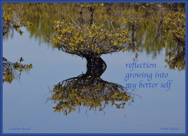 'reflection / growing into / my better self' by Claudette Russell. Art by Frank Russell