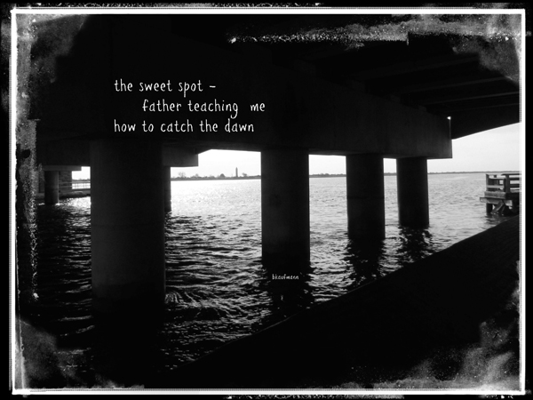 'the sweet spot� / father teaching me / how to catch the dawn' by Barbara Kaufmann