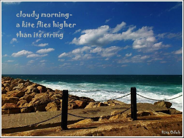 'cloudy morning� / a kite flies higher / than its string' by Rita Odeh