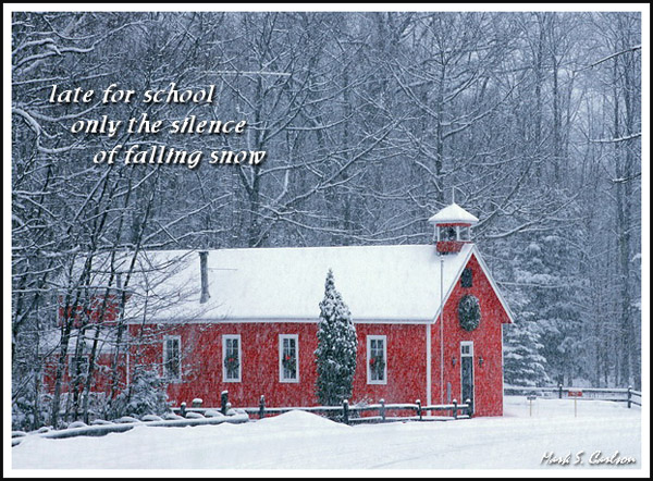 'late for school / only the silence / of falling snow' by Mark Carlson