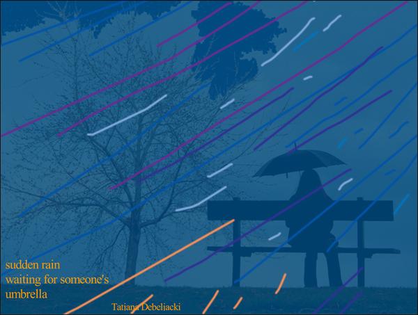 'sudden rain / waiting for someone's / umbrella' by Tatjana Debeljacki