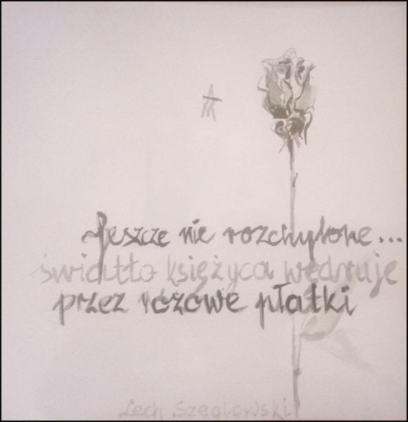 "'not open yet... / the moonlight wandering / through rose petals"" by Lech Szeglowski. Art by Aleksandra Mieszkowska."