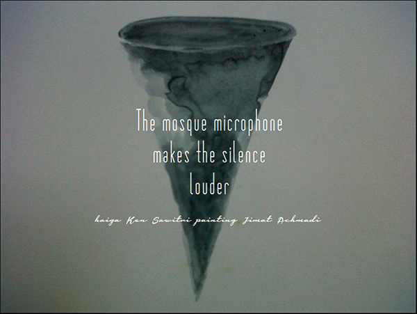 'the mosque microphone / makes the silence / louder' by Ken Sawitri. Art by Jimat Achmadi