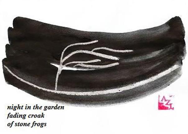 """night in the garden / fading croak / of stone frogs' by Azi Kuder"