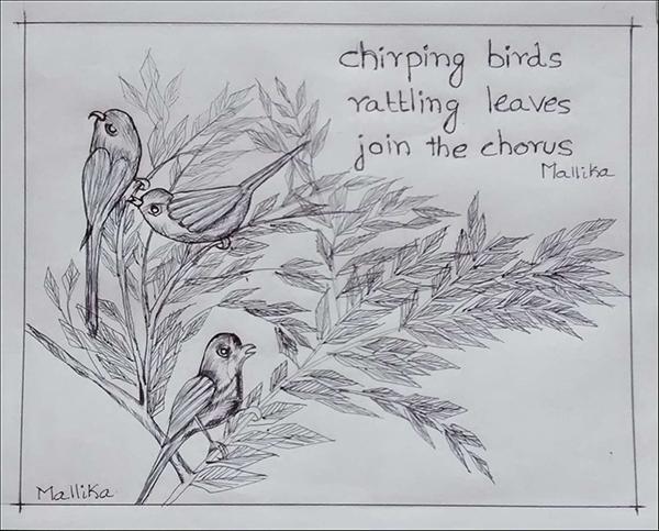 'chirping birds / rattling leaves / join the chorus' by Mallika Chari