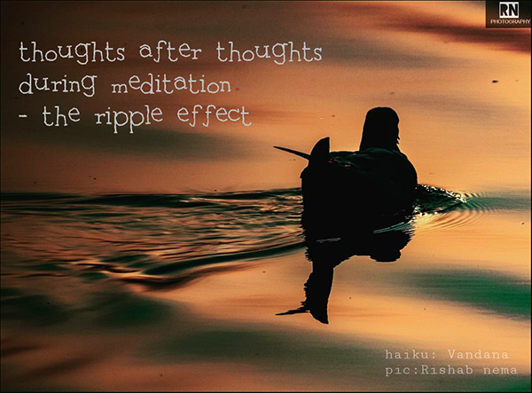 'thoughts after thoughts/ during meditation / � the ripple effect' by Vandana Parashar. Art by Rishab Nema