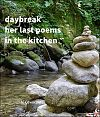 "'daybreak / her last poems / in the kitchen"" by Vanessa Cavalcante"
