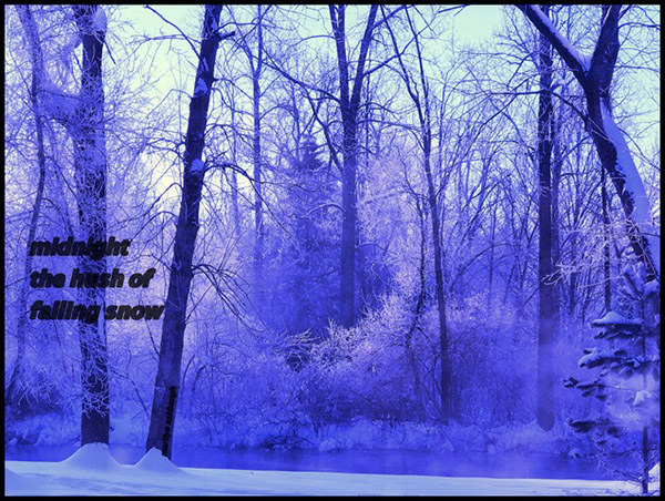 'midnight / the hush of  / falling snow' by Marilyn Ashbaugh