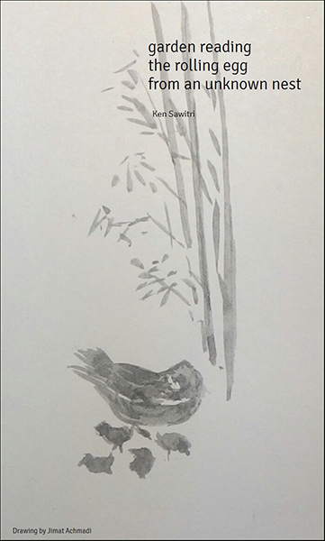 'garden reading / the rolling egg / from an unknown nest' by Ken Sawitri. Art by Jimat Achmadi. Haiku first published in DailyHaiku 6 June 2015